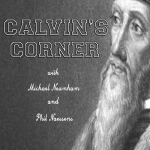 Calvins Corner #98: The Christians are Supposed to be Ambassadors of Reconciliation